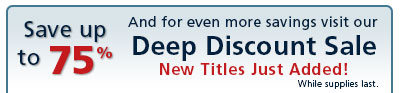 And for even more savings visit our Deep Discount Sale. Save up to 75%! New Titles Just Added! While supplies last graphic