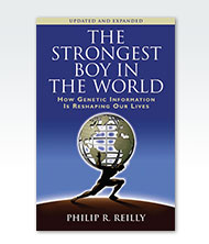 The Strongest Boy in the World: How Genetic Information is Reshaping Our Lives, Updated and Expanded Edition cover image