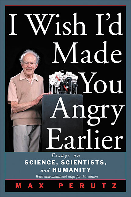 I Wish Id Made You Angry Earlier Essays On Science Scientists  I Wish Id Made You Angry Earlier Essays On Science Scientists And  Humanity