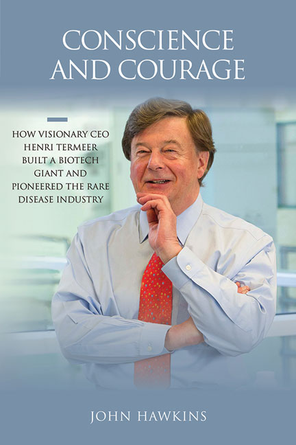 Conscience and Courage: How Visionary CEO Henri Termeer Built a Biotech Giant and Pioneered the Rare Disease Industry cover image