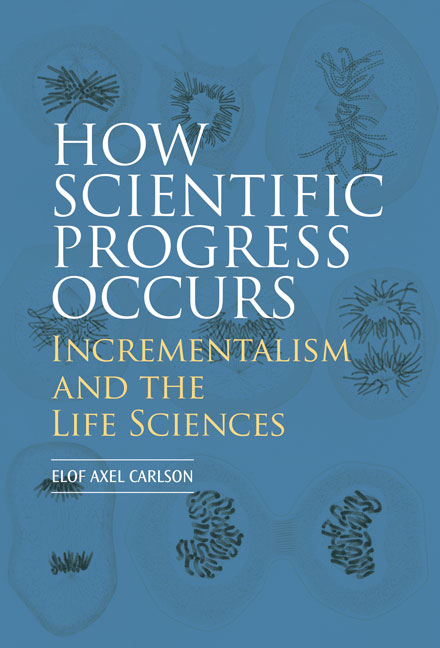How Scientific Progress Occurs: Incrementalism and the Life Sciences