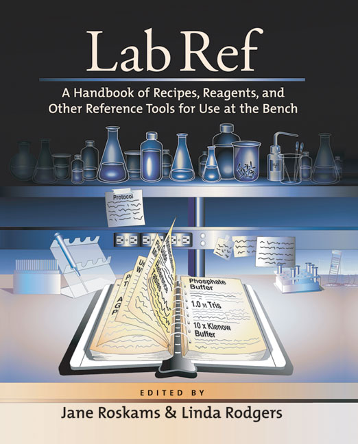 Lab Ref, Volume 1: A Handbook of Recipes, Reagents, and Other Reference Tools for Use at the Bench