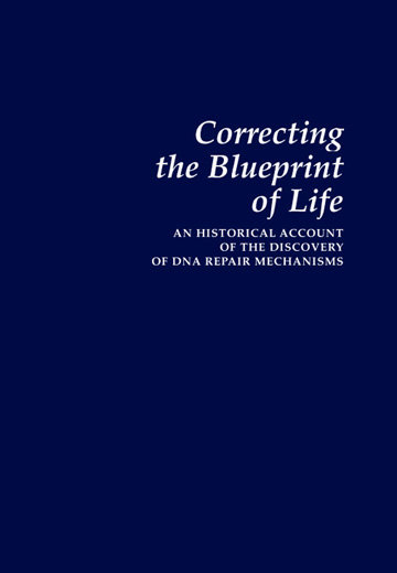 Correcting the blueprint of life an historical account of the correcting the blueprint of life an historical account of the discovery of dna repair mechanisms malvernweather Choice Image