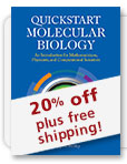 Save 20% on Quickstart Molecular Biology with Free Shipping in the US and Canada!
