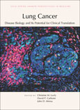 Lung Cancer: Disease Biology and Its Potential for Clinical Translation