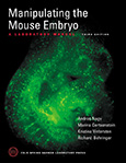 Manipulating the Mouse Embryo: A Laboratory Manual (Third Edition)