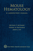 Mouse Hematology: A Laboratory Manual