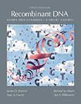 Recombinant DNA: Genes and Genomes � A Short Course, Third Edition
