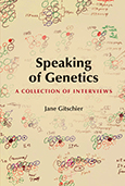 Speaking of Genetics: A Collection of Interviews