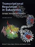 Transcriptional Regulation in Eukaryotes: Concepts, Strategies, and Techniques, Second Edition