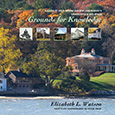 Grounds for Knowledge A Guide to Cold Spring Harbor Laboratory�s Landscapes and Buildings Introducing the Bungtown Botanical Garden